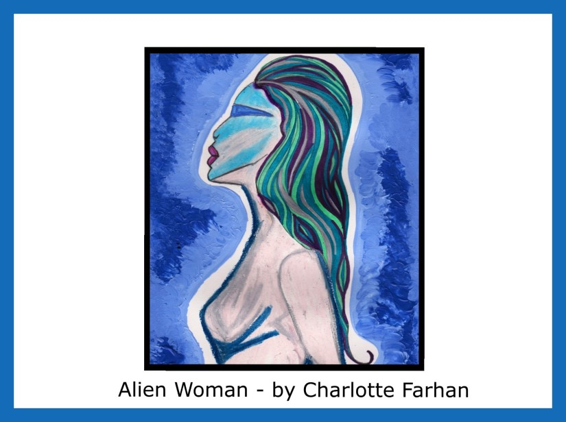 Art and Poetry – Alien Woman by Charlotte Farhan