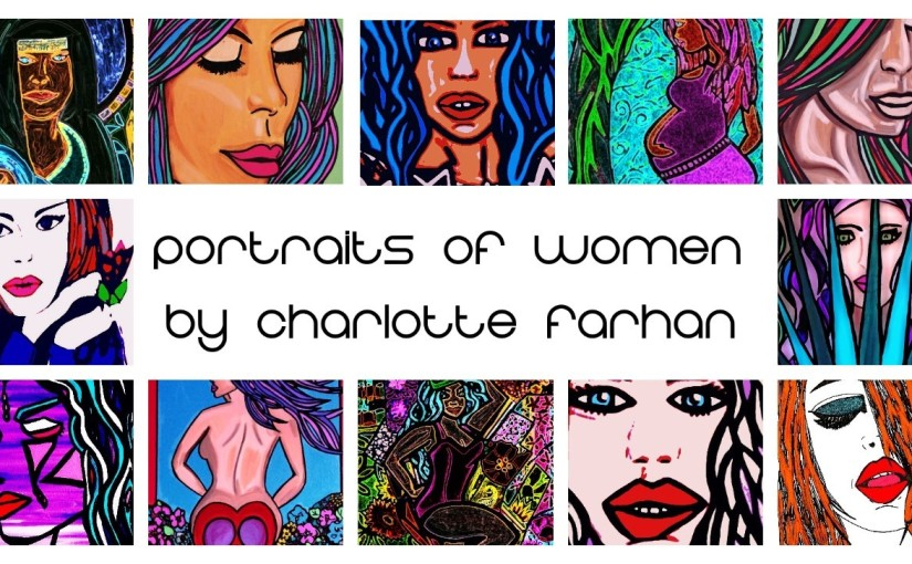 Portraits of Women - By Charlotte Farhan